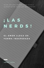 Las Nerds [completa] by Abby-1234