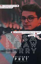 Rasa Strawberry by sempakterbang