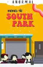 Memes de South Park. by -AN0RMAL