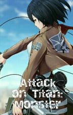 Attack on Titan: Monster (Mikasa x Male Reader) by rg808guy