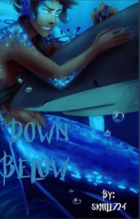 Down below by skittle724