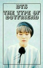❥BTS The Type Of Boyfriend by FirstXing