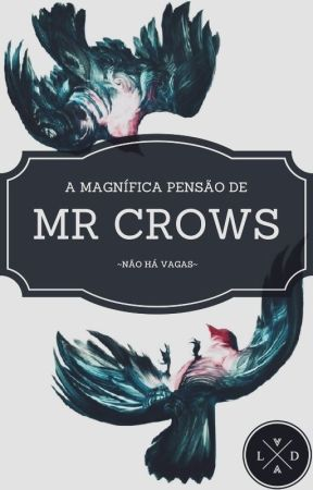 A Magnífica Pensão de Mr. Crows by LuDruzik