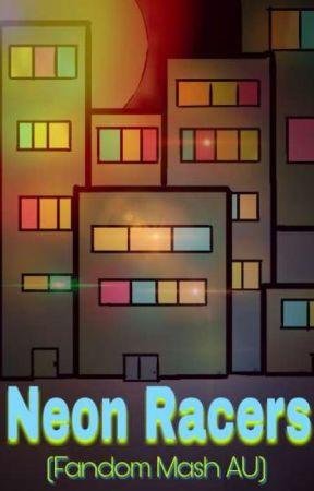 Neon Racers (Fandom Mash AU) by FurryZooer