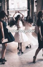BETTER TOGETHER. by nazemkadri
