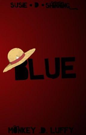 Blue {Monkey .D. Luffy x Lectora} by SusieWallflower