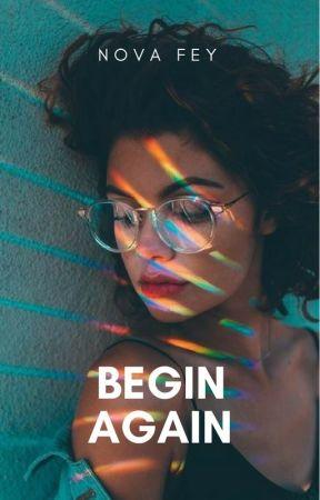 Begin Again by ethereaurora