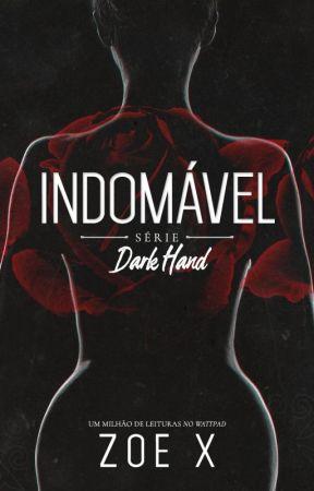 INDOMÁVEL - SÉRIE DARK HAND - VOL I [DEGUSTAÇÃO] by MyNameIsZoeX2
