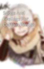 Songs And Feelings For Certain People by GHouLexKiller