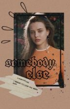 Somebody Else [SCOTT MCCALL] by whoeres