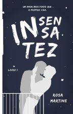 INSENSATEZ by rosamartine