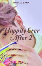 Happily Ever After (Marksana ff) book 2 by xoxocy215