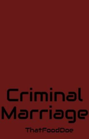 Criminal Marriage by ThatFoodDoe