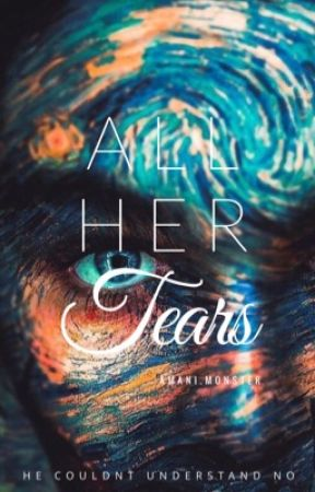 All Her Tears by Amani-Monster