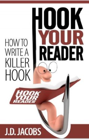 Hook Your Reader by J-D-Jacobs