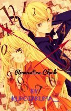 ROMANTICA CLOCK by KUROIAKUMA__