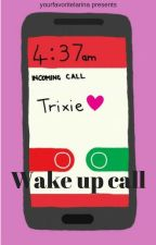 Wake up call [Trixya] by thematteltomytrixie