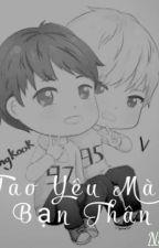 ( VKook - HopeMin )  Tao Yêu Mày, Bạn Thân by ThaoHuynh200403