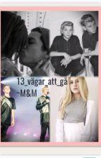 13 vägar att gå~M&M by MacoTinusnoveller