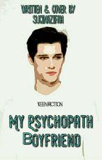 My Psychopath Boyfriend by sucinazifah