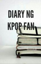 Diary ng Kpop Fan [HIATUS] by lenmerch