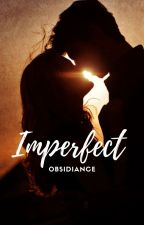 Imperfect ⊰•z.m•⊱ by obsidiance