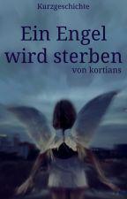 Ein Engel Wird Sterben by AngelWillDie