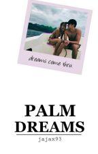 Palm Dreams by jajax93
