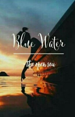 Blue Water (On Hold)  by Sword_of_Somar