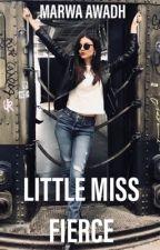 Little Miss Fierce #WATTYS2017 by QueenMee123