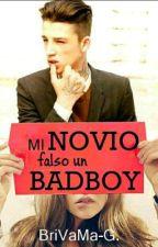 MI NOVIO FALSO ,UN BADBOY  . by gina_9528