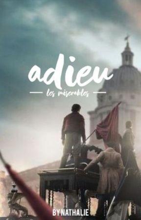 ADIEU » LES MISÉRABLES [under heavy editing] by combeferrocious