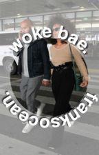 woke bae. (spam) by franksocean