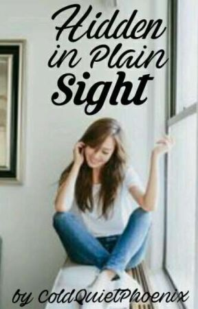 Hidden In Plain Sight by ColdQuietPhoenix
