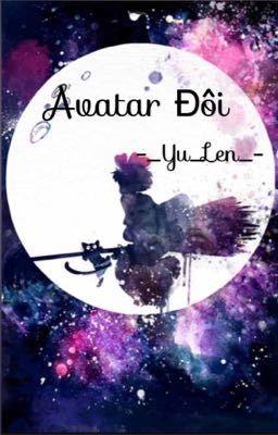 Đọc truyện Avatar đôi