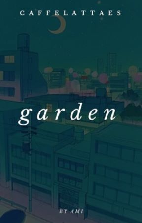 garden ➳ s. stan by -onyourleft