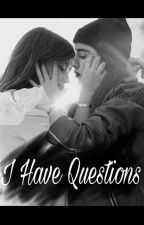 I Have Questions || Camren by Xxnmxx3