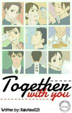 Together with You (COMING SOON) by RainAlexi123