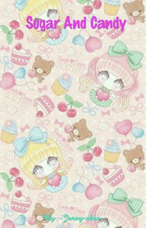 Sugar and Candy by -Jenny-chan-
