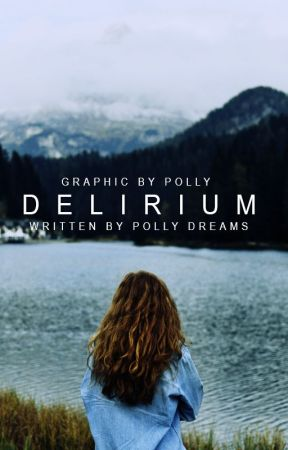 Delirium: A Short Story (#Wattys2017) by PollyHere