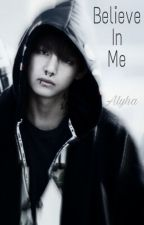 Believe In Me by AlyhaStarmyha