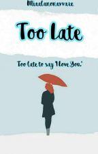 Too Late by miaalanonavvare