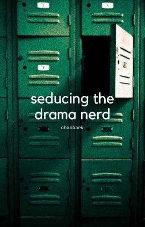 seducing the drama nerd    chanbaek smut [DISCONTINUED] by porkchanyur