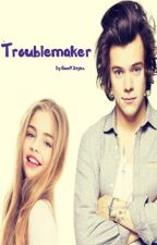 Troublemaker! (End!!) by StupidgirlHS