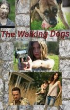The Walking Dogs (Completed) by SavageMinecraftBoss