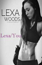 Lexa/You  by lexawoods23