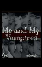 Me And My Vampires by eldorado__