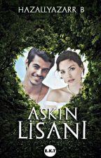 Aşkın Lisanı by HAZALLYAZARR