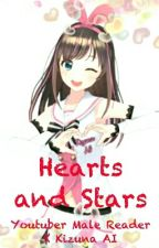 ♥ Hearts and Stars ⭐ ( Kizuna AI X YouTuber Male reader) by Redwoulfe