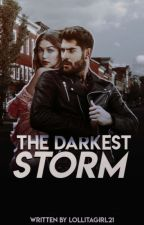 The Darkest Storm by lollitagirl21